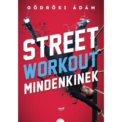 Street workout mindenkinek – Gödrösi Ádám