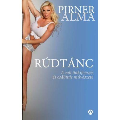Rúdtánc  – A női önkifejezés és csábítás művészete – Pirner Alma